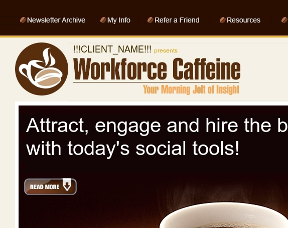 Welcome to the new Workforce Caffeine!